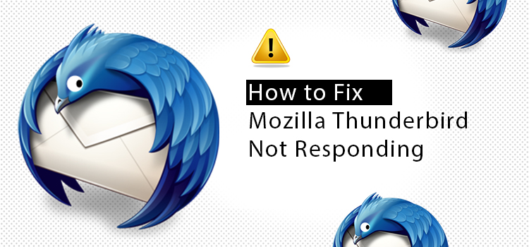 How to Fix Mozilla Thunderbird not Responding?