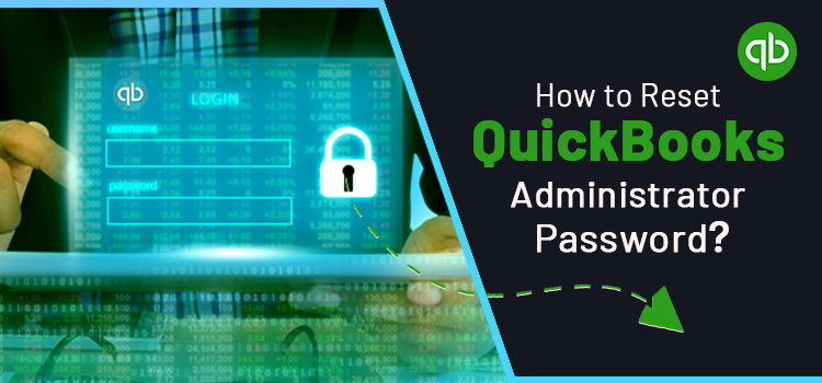 How to Reset QuickBooks Administrator Password – Crack QuickBooks Password