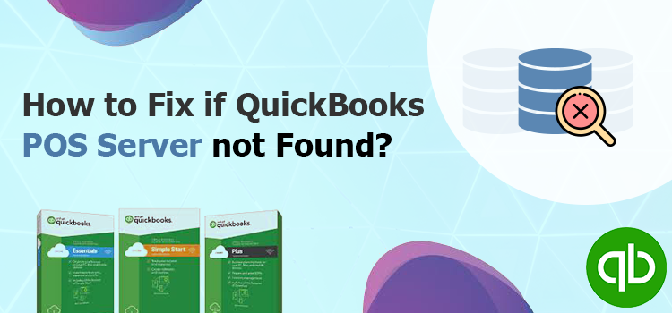 Fix QuickBooks POS Database Server not Found Issue