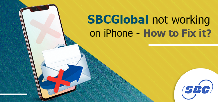 How to Fix SBCGlobal not working on iPhone?