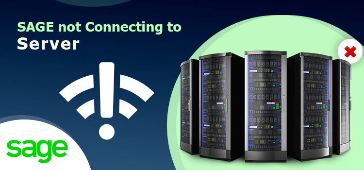 How to Fix Sage Not Connecting to Server?