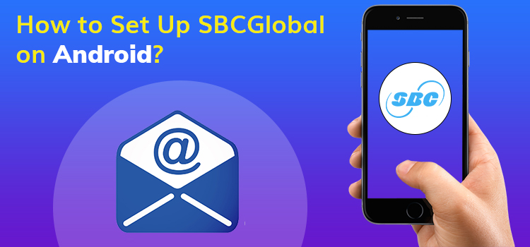 How to Setup SBCGlobal Email on Android?