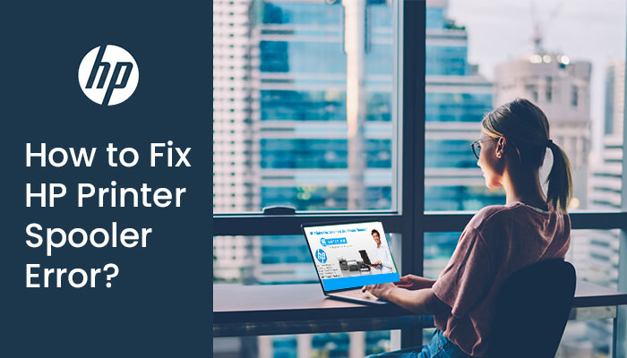 How to Fix HP Printer Spooler Error?