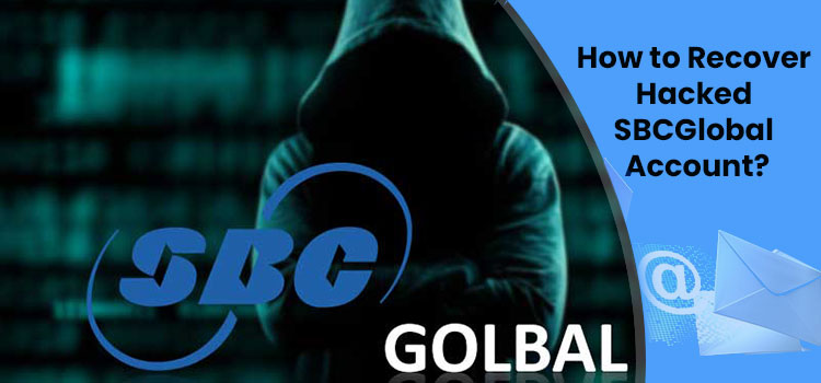 How to Recover Hacked SBCGlobal Account?