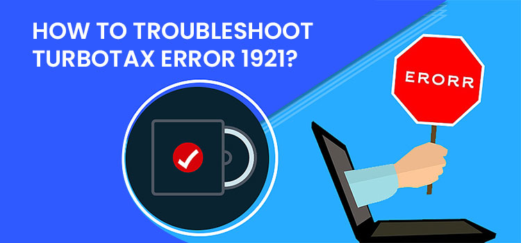 How to Troubleshoot TurboTax Error 1921?
