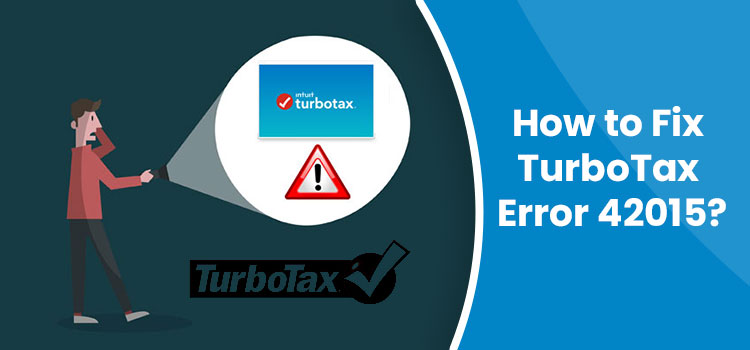 What is TurboTax Error 42015 and How to Fix It?