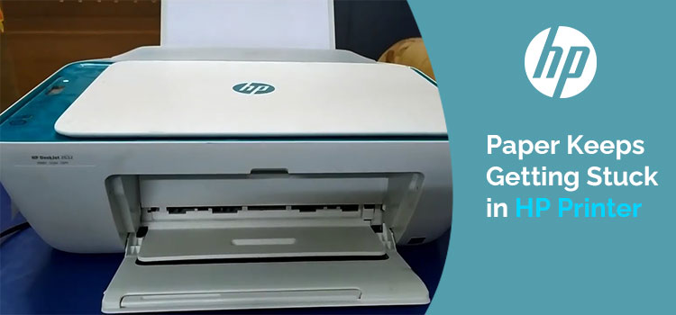 Why does Paper keep Stuck on the HP printer?