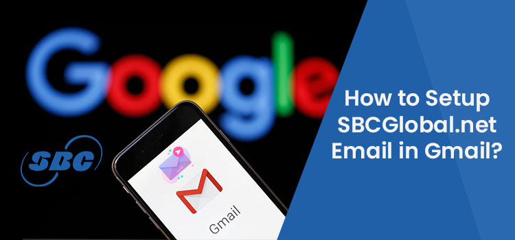 How to Setup or Sync SBCGlobal Email in Gmail?