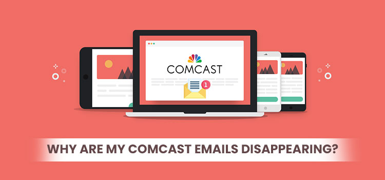 Why are my Comcast Emails Disappearing?