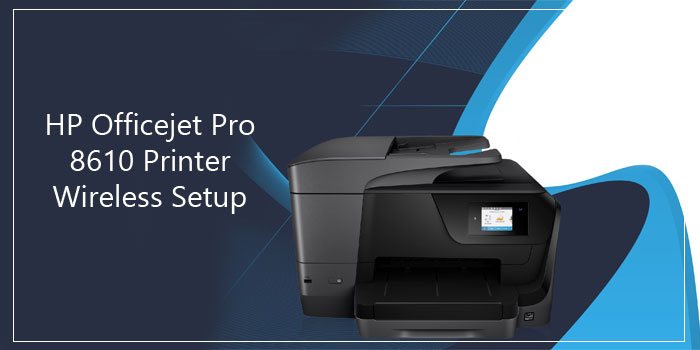HP Officejet Pro 8610 Printer Wireless Setup