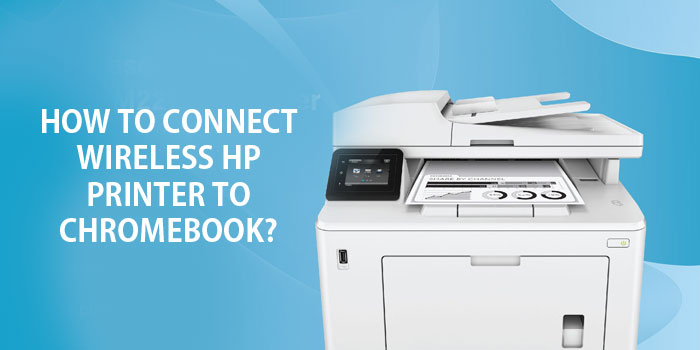 Connect Wireless HP Printer to Chromebook