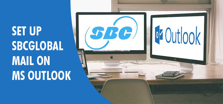 How to Set Up SBCGlobal Mail on MS Outlook?